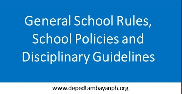 General School Rules, School Policies and Disciplinary Guidelines