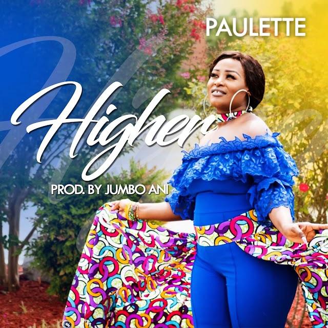 Video: Paulette - 'Higher' - Paulette    [Prod. by Jumbo Ane]    @iam_izzybeatz @oluyinkadavids