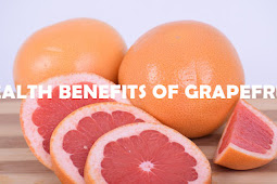 Some Health Benefits of Grapefruit We Need to Know