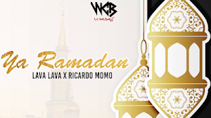Download Mp3 | Lava Lava ft Ricardo Momo - Yaa Ramadhan