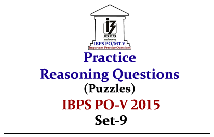 IBPS PO Race 2015- Practice Reasoning Questions (Puzzles) With Explanations