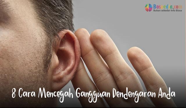8 Cara Mencegah Gangguan Pendengaran Anda