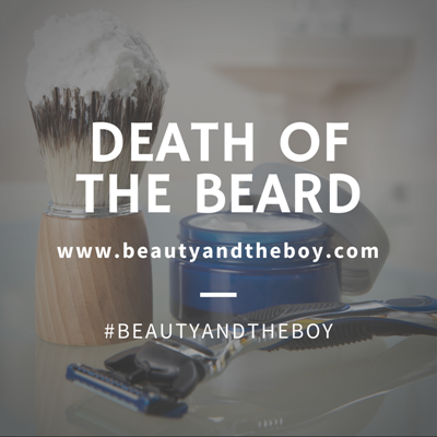 the death of the beard beauty and the boy uk scottish beauty blog. Black Bedroom Furniture Sets. Home Design Ideas