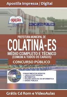 Prefeitura de Colatina-ES abre Concurso para os cargos de Nível Médio Completo e Técnico. Apostila gratis.