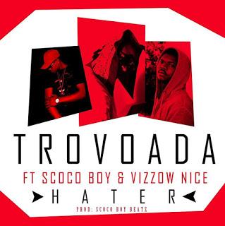 Trovoada - Hater (feat. Scoco Boy Beatz & Vizzow Nice)
