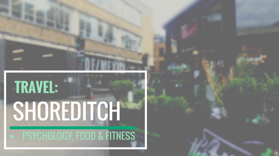 Travel Diary: Shoreditch. http://psychologyfoodandfitness.blogspot.co.uk/2016/08/travel-shoreditch-photo-diary.html