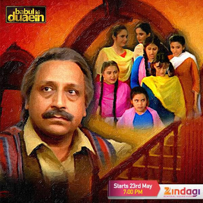 'Babul Ki Duaein' Serial on Zindagi Tv Wiki Plot,Cast,Promo,Title Song,Timing,Pics