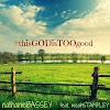 MUSIC DOWNLOAD: Nathaniel Bassey - This God Is Too Good Feat. Micah Stampley || @NathanielBlow @MicahStampley