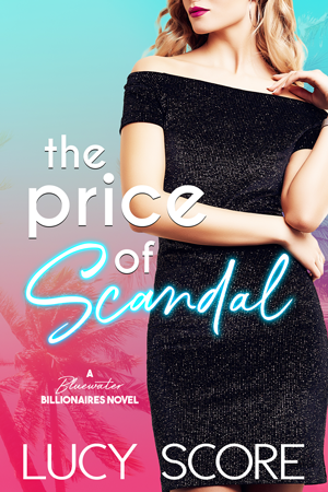 Spotlight: The Price of Scandal (Bluewater Billionaires) by Lucy Score