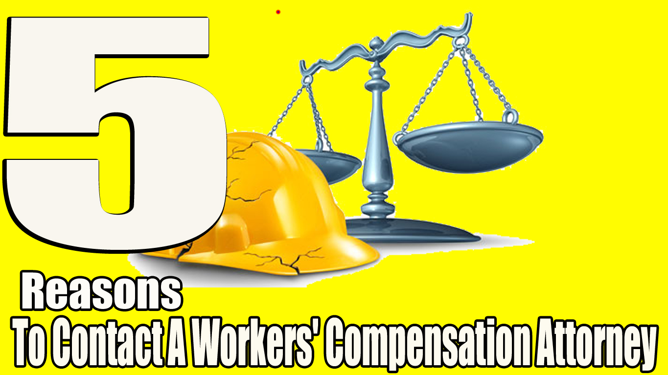 5 Reasons To Contact A Workers' Compensation Attorney