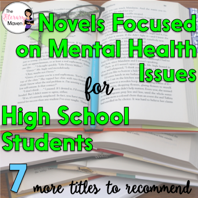 Through literature, students can be exposed to mental health issues varying in severity and complexity. A novel creates a safe space for students to explore this sometimes uncomfortable topic, while also humanizing the individuals who suffer from mental health issues. Here's 7 novels dealing with metal health issues that I would recommend to high school students as great starting points for discussions about and further research into mental health issues.