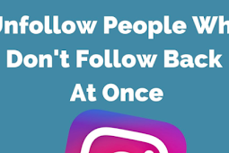 Unfollow People On Instagram who Don T Follow Back (update)