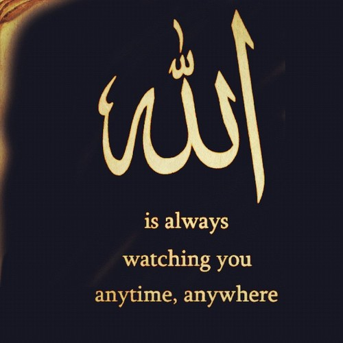 Quotes on Allah - Allah is always watching you anytime, anywhere