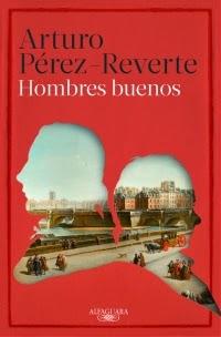 Reseña: Hombres buenos, de Arturo Pérez-Reverte