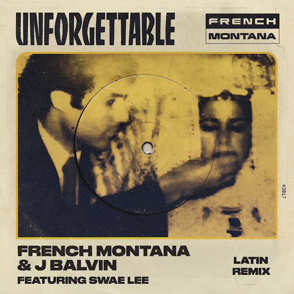 French Montana & J Balvin - Unforgettable (Latin Remix) [feat. Swae Lee] - Single Cover
