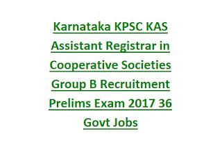 Karnataka KPSC KAS Assistant Registrar in Cooperative Societies Group B Recruitment Prelims Exam 2017 36 Govt Jobs Last Date 12-06-2017