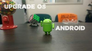Cara Upgrade/Update OS Android ke Versi Android Terbaru