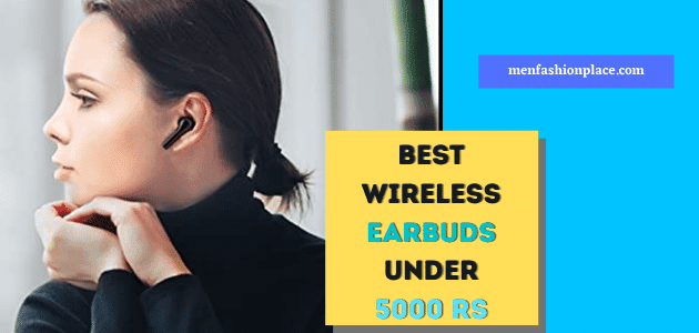 11 Best Wireless Earbuds Under 5000 Rs In India In 2020