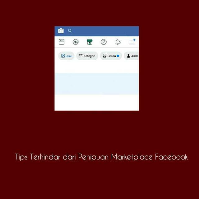 Tips terhindar dari penipuan marketplace facebook