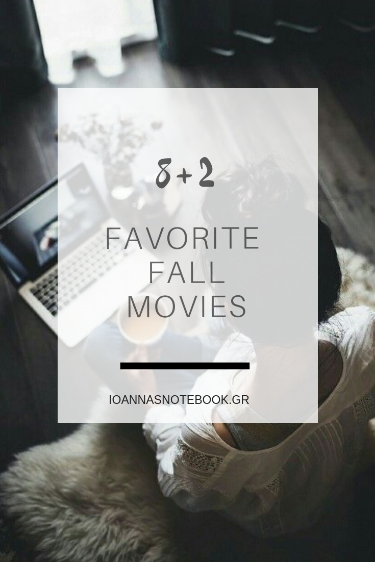 8+2 Favorite fall movies for cozy night at home | Ioanna's Notebook