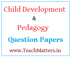 image : Child Development and Pedagogy Question Papers @ TeachMatters
