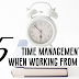 5 TIME MANAGEMENT TIPS WHEN WORKING FROM HOME