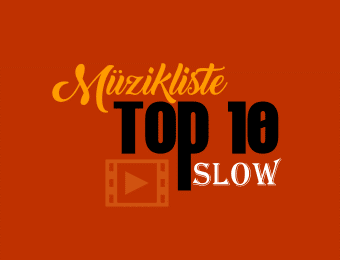Müzikliste Top 10 Slow