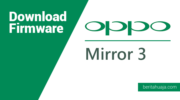 Download Firmware Oppo Mirror 3 (3001)