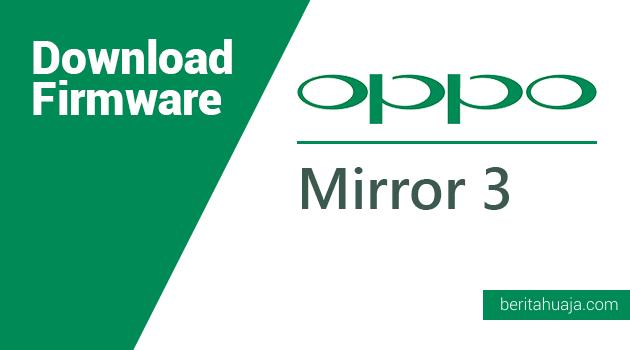 Download Firmware Oppo Mirror 3 (3001)