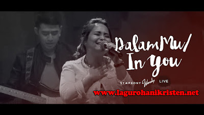 Dalam Mu (In You) - Symphony Worship
