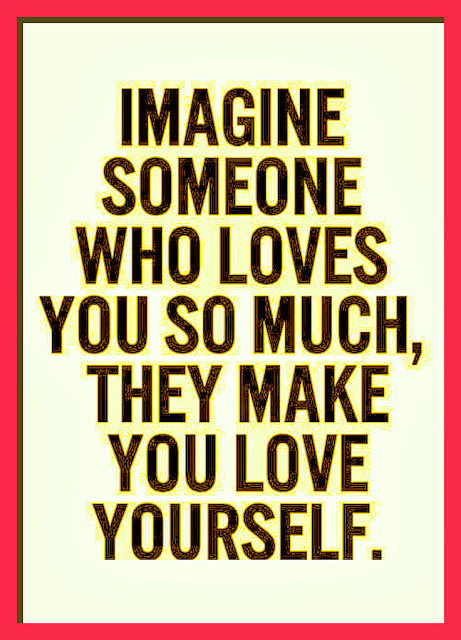 Imagine someone who loves you so much, they make you love yourself. #quotes #life #relatable #dating #relationships