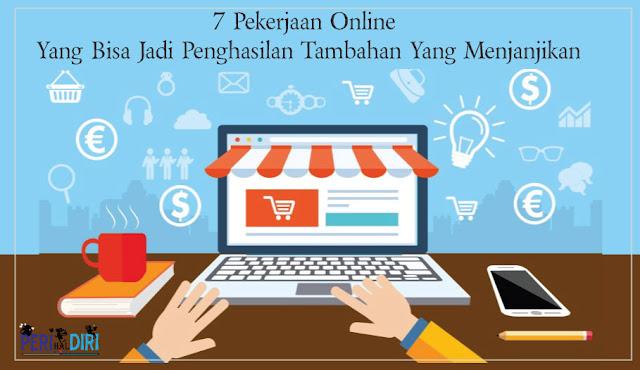 7 Pekerjaan Online Yang Bisa Jadi Penghasilan Tambahan Yang Mudah, Menyenangkan Dan Menjanjikan