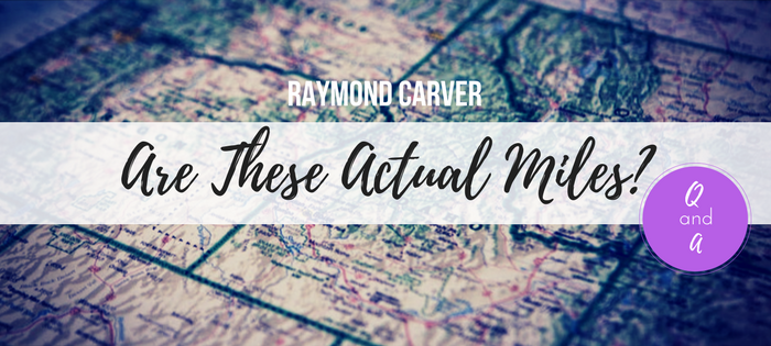 """Raymond Carver's """"Are These Actual Miles?"""" Q&A"""