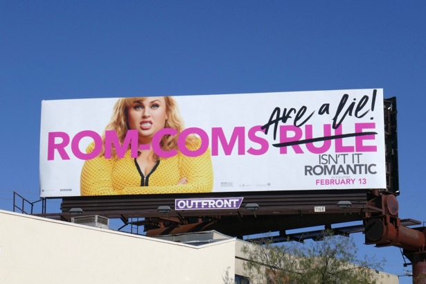 Rom-coms are a lie Isn't It Romantic billboard