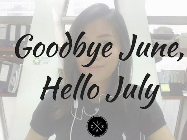 MONTHLY RECAP| Goodbye June, Hello July