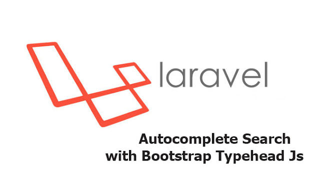 Laravel Autocomplete Search with Bootstrap Typeahead JS