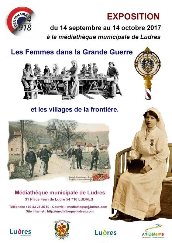 """LUDRES (54) - Exposition """"Les Femmes dans la Grande Guerre et les villages de la frontière"""" (14 sept - 14 oct 2017)"""