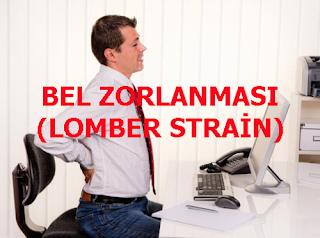 BEL ZORLANMASI ( LOMBER STRAİN)
