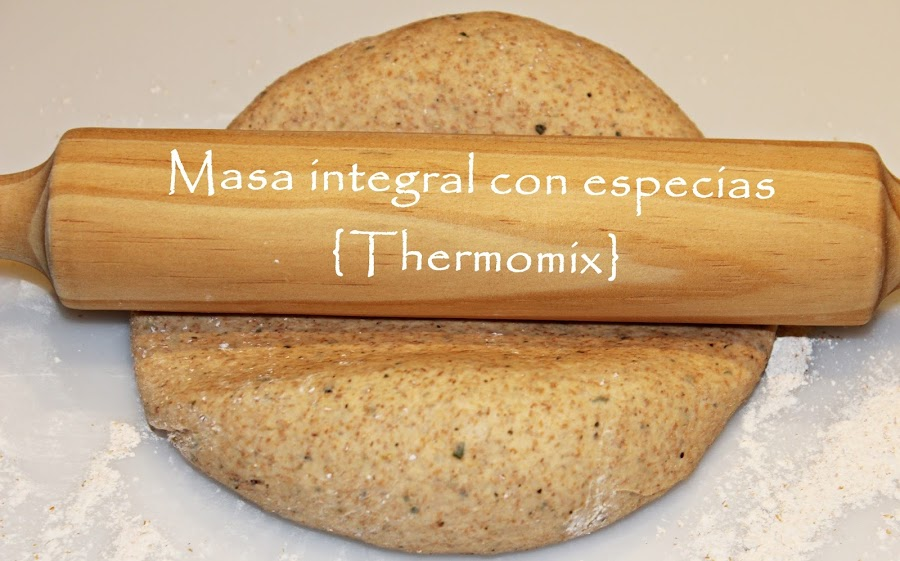 MASA INTEGRAL DE PIZZA CON ESPECIAS {THERMOMIX}