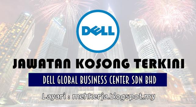 Jawatan Kosong Terkini 2016 di Dell Global Business Center Sdn Bhd