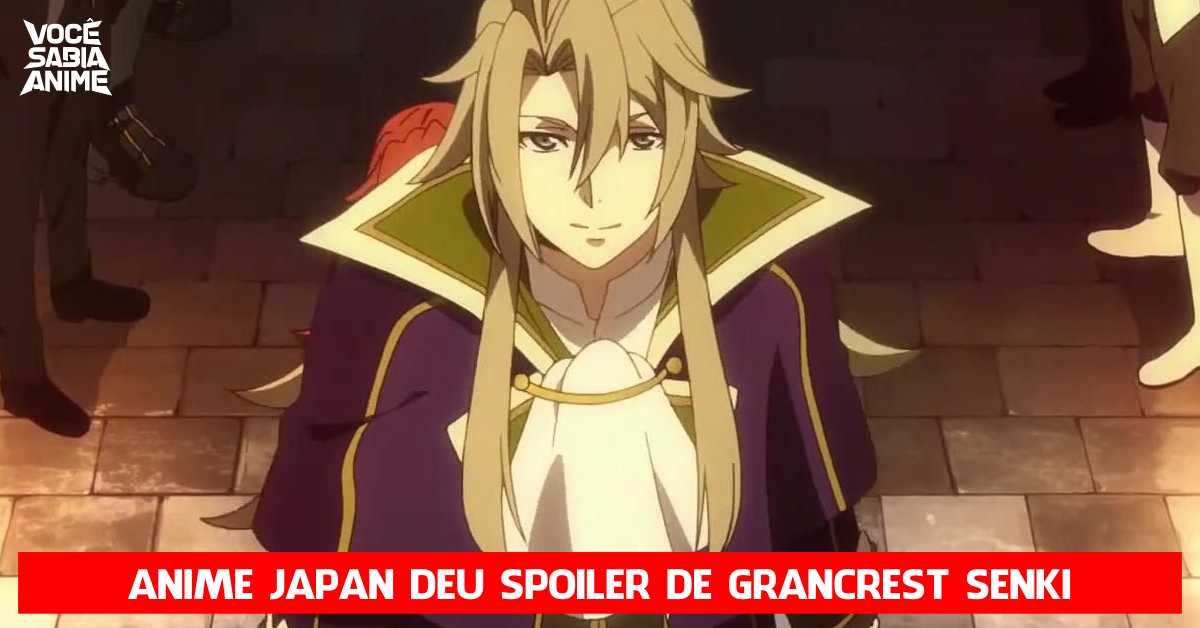Anime Japan deu Spoiler free de Grancrest Senki