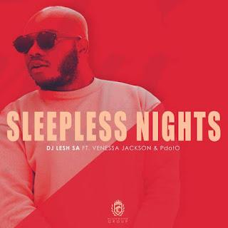 DJ Lesh SA Feat. Vanessa Jackson & PdotO – Sleepless Nights