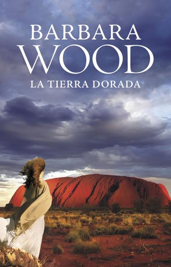 La Tierra Dorada – Barbara Wood