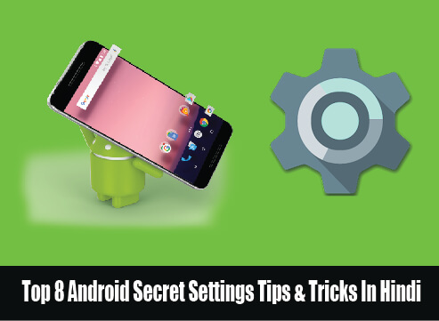 top-8-android-secret-settings-tips-hindi-me