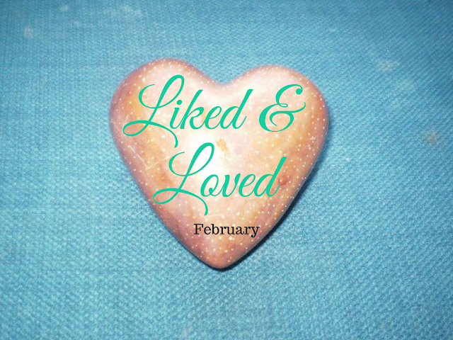 Liked and Loved February