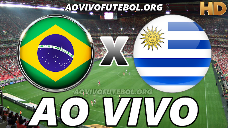 Brasil x Uruguai Ao Vivo Hoje em HD - Ao Vivo Futebol 3f6f3378c3339