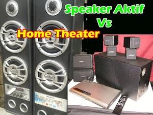 Perbedaan Speaker Aktif dan Home Theater