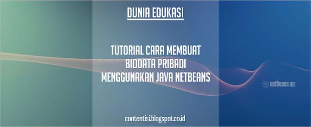 Tutorial Cara Membuat Biodata Pribadi Menggunakan Java NetBeans