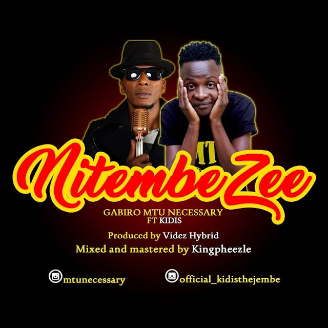 Gabiro Mtu Necessary Ft. Kidis - Nitembezee (Audio) mp3 dOWNLOAD