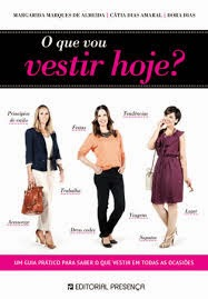 Livros que inspira: O que vou vestir hoje? de Dora Dias, Margarida Almeida e Cátia Amaral - capa
